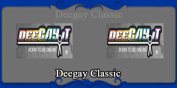 Deegay Classic