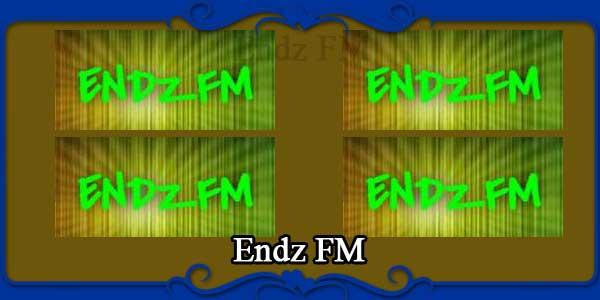 Endz FM