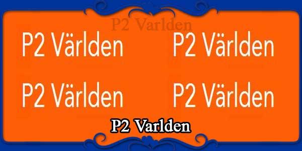 P2 Varlden