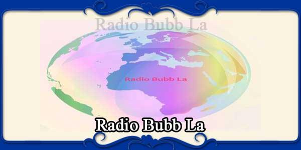 Radio Bubb La