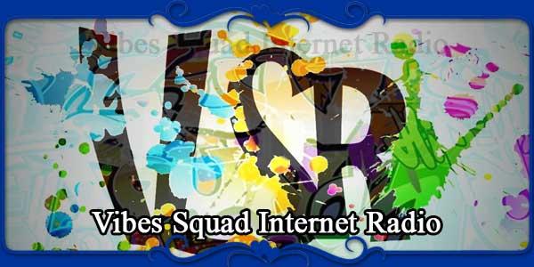 Vibes Squad Internet Radio