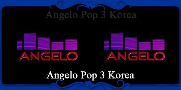 Angelo Pop 3 Korea