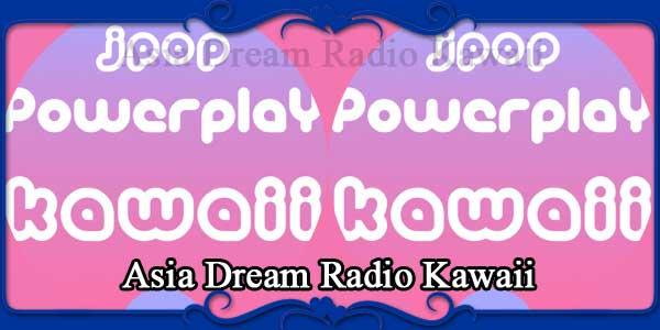 Asia Dream Radio Kawaii