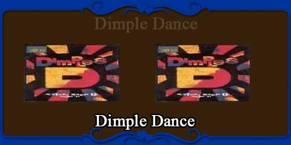 Dimple Dance