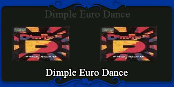 Dimple Euro Dance
