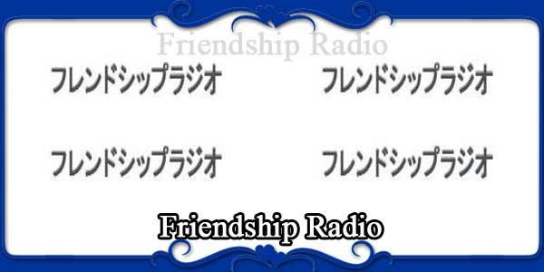 Friendship Radio