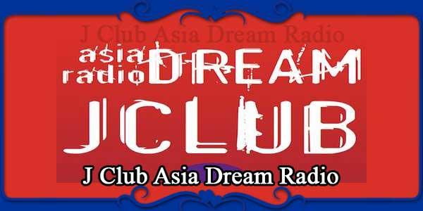 J Club Asia Dream Radio