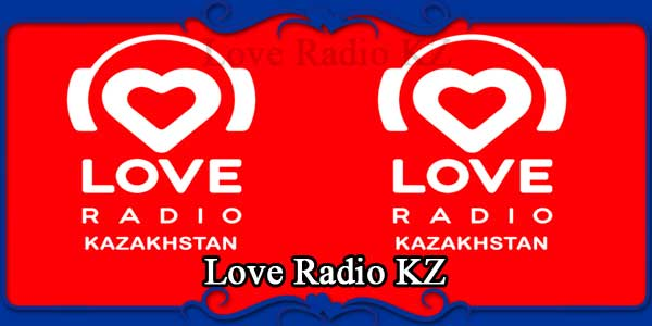Love Radio KZ
