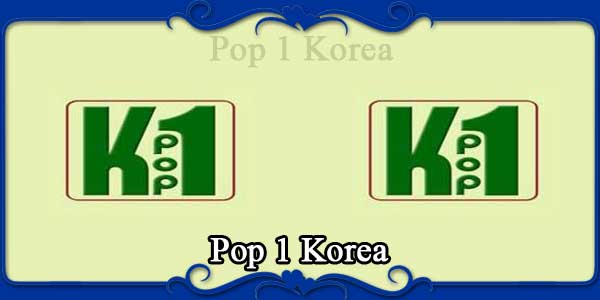 Pop 1 Korea