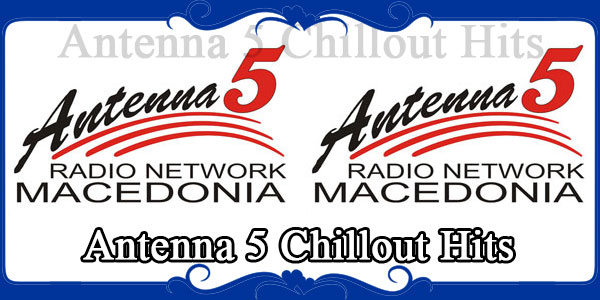 Antenna 5 Chillout Hits
