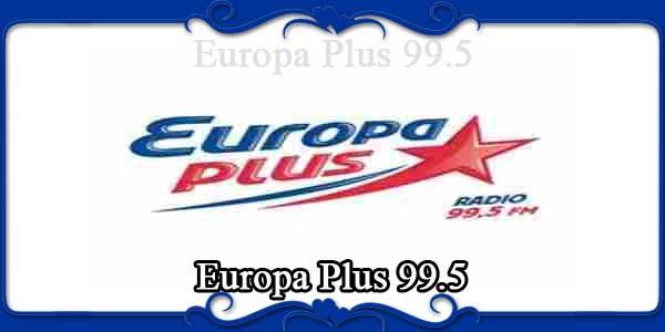 Europa Plus 99.5