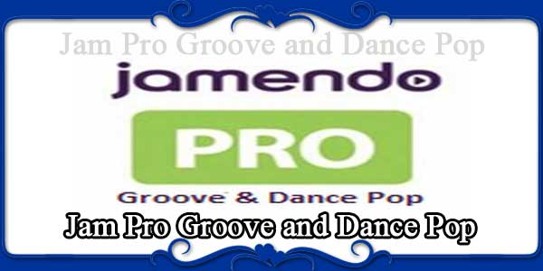 Jam Pro Groove and Dance Pop