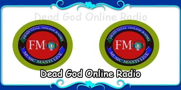 Dead God Online Radio