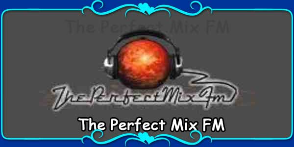 The Perfect Mix FM