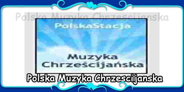 Polska Muzyka Chrzescijanska