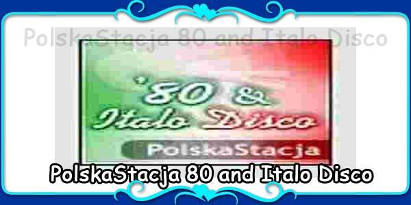 PolskaStacja 80 and Italo Disco