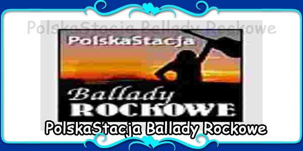 PolskaStacja Ballady Rockowe