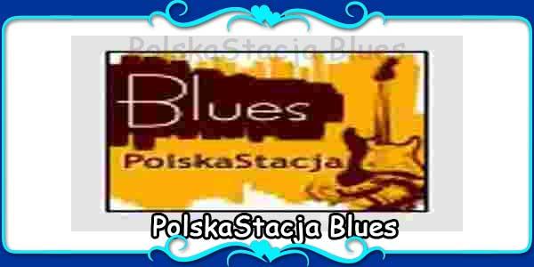 PolskaStacja Blues