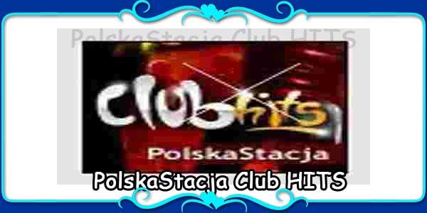 PolskaStacja Club HITS