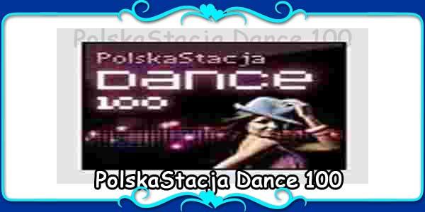 PolskaStacja Dance 100