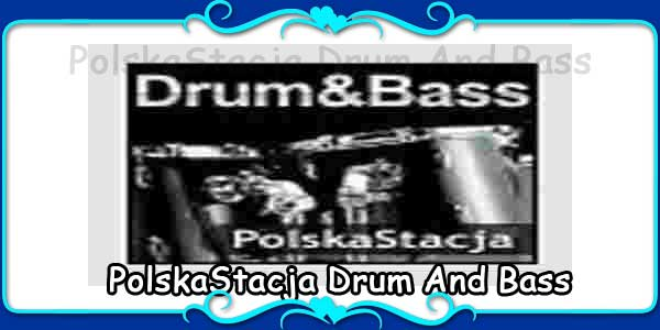 PolskaStacja Drum And Bass