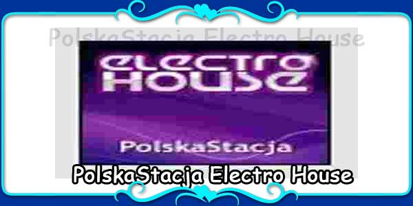 PolskaStacja Electro House