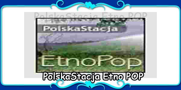 PolskaStacja Etno POP