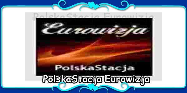 PolskaStacja Eurowizja