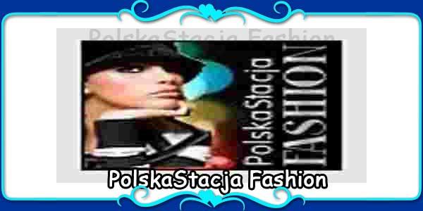PolskaStacja Fashion