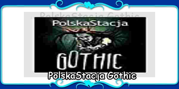 PolskaStacja Gothic