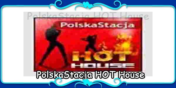 PolskaStacja HOT House