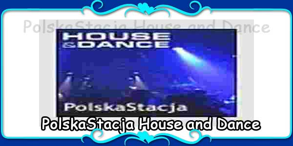 PolskaStacja House and Dance