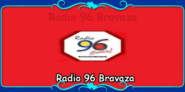 Radio 96 Bravaza