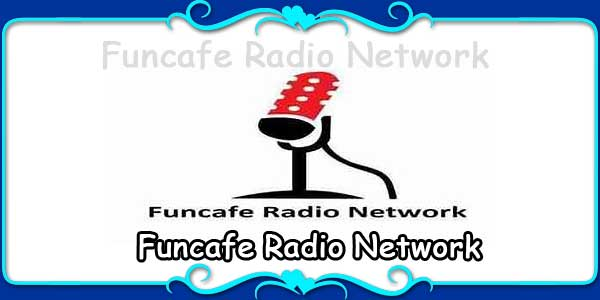 Funcafe Radio Network