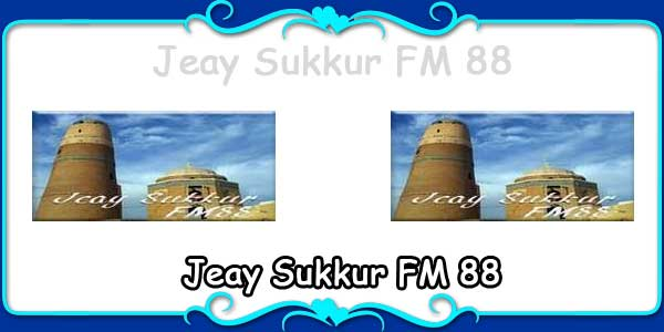 Jeay Sukkur FM 88