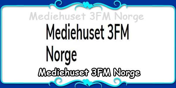 Mediehuset 3FM Norge