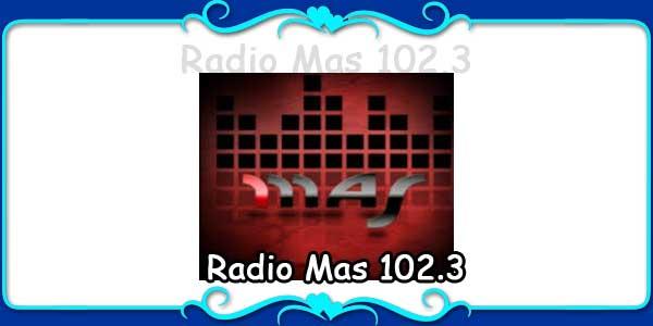 Radio Mas 102.3