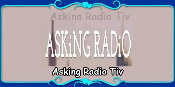 Asking Radio Tiv
