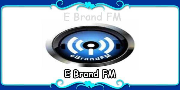 E Brand FM
