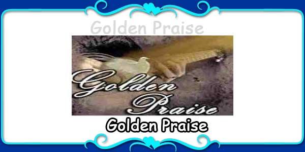 Golden Praise