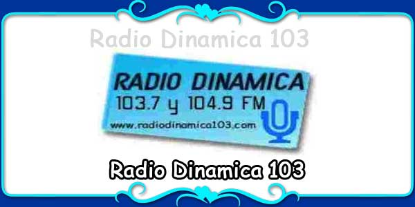 Radio Dinamica 103