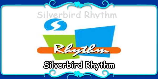 Silverbird Rhythm