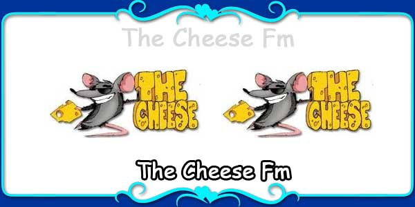 The Cheese Fm