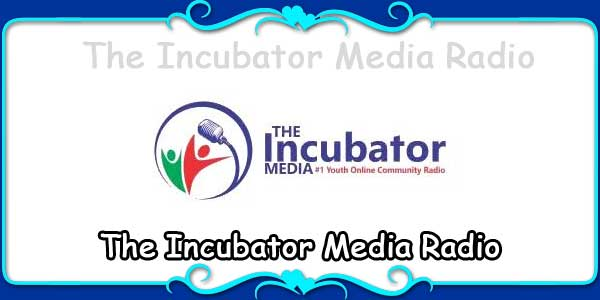 The Incubator Media Radio