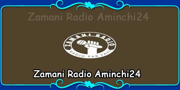 Zamani Radio Aminchi24