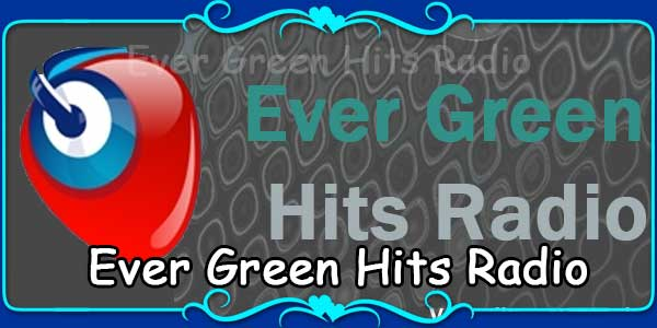 Ever Green Hits Radio