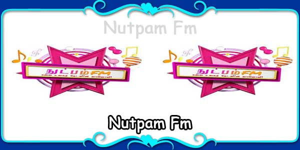 Nutpam Fm