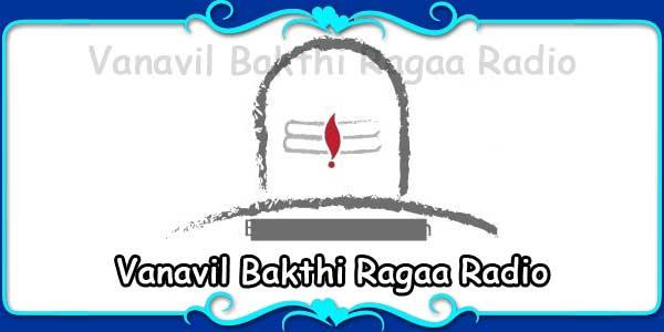 Vanavil Bakthi Ragaa Radio