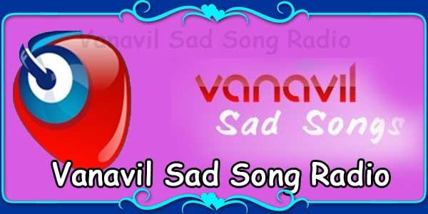 Vanavil Sad Song Radio