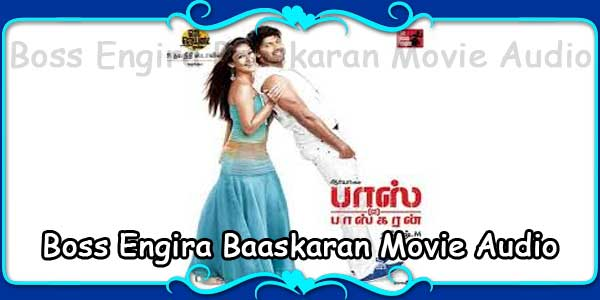 Boss Engira Baaskaran Movie Audio